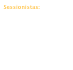 Sessionistas: 